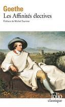 Couverture du livre « Les affinités électives » de Johann Wolfgang Von Goethe aux éditions Gallimard
