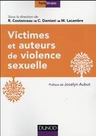 Couverture du livre « Victimes et auteurs de violence sexuelle » de Roland Coutanceau et Damiani E aux éditions Dunod