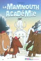 Couverture du livre « La mammouth académie » de Neal Layton aux éditions Casterman
