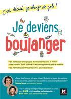 Couverture du livre « C'est décidé, je change de job ! ; je deviens boulanger » de Clemence Dessus et Nicole Robert aux éditions Foucher