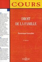 Couverture du livre « Droit de la famille (2e edition) » de Dominique Fenouillet aux éditions Dalloz