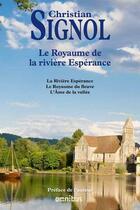 Couverture du livre « Le royaume de la rivière Espérance » de Christian Signol aux éditions Omnibus