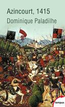Couverture du livre « Azincourt ; 1415 » de Dominique Paladilhe aux éditions Tempus/perrin