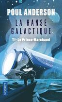 Couverture du livre « La hanse galactique T.1 ; le prince-marchand » de Poul Anderson aux éditions Pocket