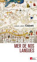 Couverture du livre « La Méditerranée, mer de nos langues » de Louis-Jean Calvet aux éditions Cnrs