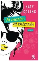 Couverture du livre « Ni mariée ni enterrée t.2 ; revenir (peut-être) » de Katy Colins aux éditions Harlequin