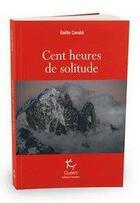 Couverture du livre « Cent heures de solitude » de Gaelle Cavalie aux éditions Guerin