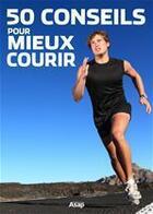Couverture du livre « 50 conseils pour mieux courir » de Raphael Trabelsi aux éditions Editions Asap