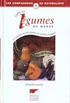 Couverture du livre « Guide Des Legumes Du Monde » de Elizabeth Lemoine aux éditions Delachaux & Niestle