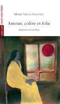 Couverture du livre « Amour, colère et folie » de De Chauvet aux éditions Avant-scene Theatre