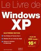 Couverture du livre « Le livre de Windows XP (4e édition) » de Jean-Francois Sehan aux éditions First Interactive