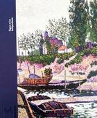 Couverture du livre « Signac et les indépendants ; Paris au temps du postimpressionnisme » de Nathalie Bondil aux éditions Hazan