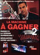 Couverture du livre « La machine à gagner 2 ; passez à l'action ! » de Alexis Laipsker aux éditions Ma