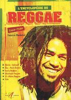 Couverture du livre « L'encyclopedie du reggae 1960-1980 - mento-calypso, ska-rock steady, early reggae, skinhead reggae, » de Yannick Marechal aux éditions Alternatives