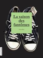 Couverture du livre « La saison des fantômes » de Andre Roy aux éditions Courte Echelle