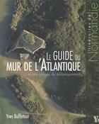 Couverture du livre « Le guide du mur de l'Atlantique et des plages du débarquement » de Yves Buffetaut aux éditions Ysec