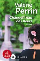 Couverture du livre « Changer l'eau des fleurs » de Valerie Perrin aux éditions A Vue D'oeil