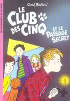 Couverture du livre « Le club des 5 t.2 ; le club des cinq et le passage secret » de Enid Blyton aux éditions Hachette Jeunesse