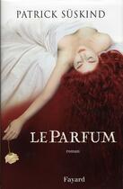 Couverture du livre « Le parfum » de Patrick Suskind aux éditions Fayard