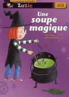 Couverture du livre « Zazie ; une soupe magique » de Rose Impey et Katharine Mcewen aux éditions Hatier
