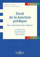 Couverture du livre « Droit de la fonction publique (6e édition) » de Jean-Bernard Auby et Antony Taillefait et Jean-Marie Auby et Jean-Pierre Dider aux éditions Dalloz