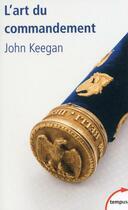 Couverture du livre « L'art du commandement » de John Keegan aux éditions Tempus/perrin