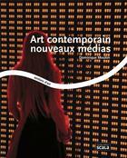 Couverture du livre « Art contemporain nouveaux médias » de Dominique Moulon aux éditions Scala
