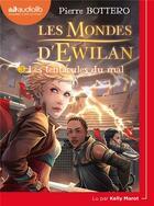 Couverture du livre « T3 - les mondes d'ewilan 3 - les tentacules du mal - livre audio 1 cd mp3 » de Pierre Bottero aux éditions Audiolib
