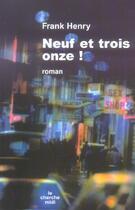 Couverture du livre « Neuf et trois onze » de Frank Henry aux éditions Cherche Midi