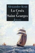 Couverture du livre « La croix de saint Georges » de Alexander Kent aux éditions Libretto