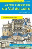Couverture du livre « Contes et légendes du Val de Loire » de Stephanie Vincent aux éditions Gisserot