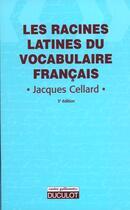 Couverture du livre « Racines Latines Du Vocabulaire Francais » de Cellard aux éditions Duculot
