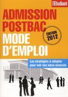 Couverture du livre « Admission postbac mode d'emploi 2012 » de Sophie De Tarle aux éditions L'etudiant