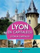 Couverture du livre « Lyon en capitales » de Corinne Poirieux aux éditions Elah