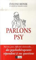 Couverture du livre « Parlons psy ; des psychothérapeutes répondent à vos questions » de Ridnick Evelyne aux éditions Archipel