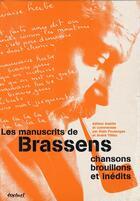 Couverture du livre « Les manuscrits de Brassens ; chansons brouillons et inédits » de Alain Poulange et Andre Tilleu aux éditions Textuel