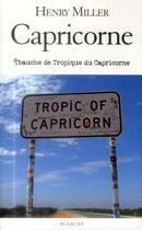 Couverture du livre « Capricorne » de Henry Miller aux éditions Blanche