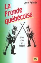 Couverture du livre « La fronde quebecoise » de Jean Pellerin aux éditions Robert Davies