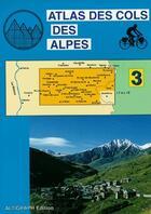 Couverture du livre « Atlas cols des alpes tome 3 briancon allevard » de  aux éditions Altigraph