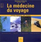 Couverture du livre « La médecine du voyage ; prévention, soins, ugences, équipement » de Hubert Guerin et Antoine Grau et Janiffe aux éditions Vagnon