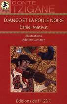 Couverture du livre « Django et la poule noire ; conte tzigane » de Daniel Mativat et Adeline Lamarre aux éditions Isatis