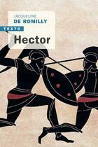Couverture du livre « Hector » de Jacqueline De Romilly aux éditions Tallandier