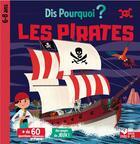 Couverture du livre « Dis pourquoi ? ; les pirates » de Collectif aux éditions Deux Coqs D'or