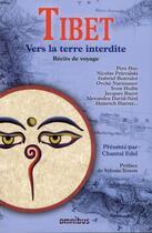 Couverture du livre « Tibet ; vers la terre interdite » de Chantal Edel aux éditions Omnibus