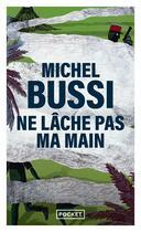 Couverture du livre « Ne lâche pas ma main » de Michel Bussi aux éditions Pocket
