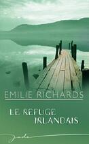 Couverture du livre « Le refuge irlandais » de Emilie Richards aux éditions Harlequin