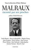 Couverture du livre « Malraux raconté par ses intimes » de Andre Malraux aux éditions Ecriture
