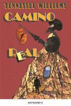 Couverture du livre « Camino real » de Tennessee Williams aux éditions Antigone14