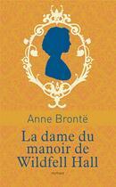 Couverture du livre « La dame du manoir de Wildfell Hall » de Anne Brontë aux éditions Archipel