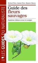 Couverture du livre « Guide des fleurs sauvages (7e édition) » de Richard Fitter et Alastair Fitter et Marjorie Blamey aux éditions Delachaux & Niestle